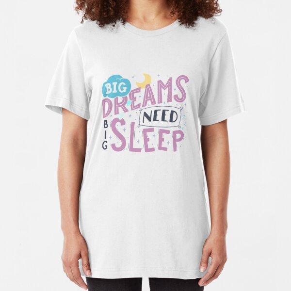 Big dreams need big sleep - Pink Slim Fit T-Shirt