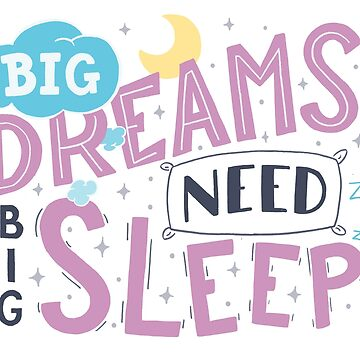 Big dreams need big sleep - Pink by romaricpascal