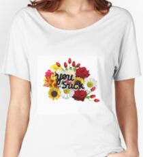 Floral U Suck Women's Relaxed Fit T-Shirt