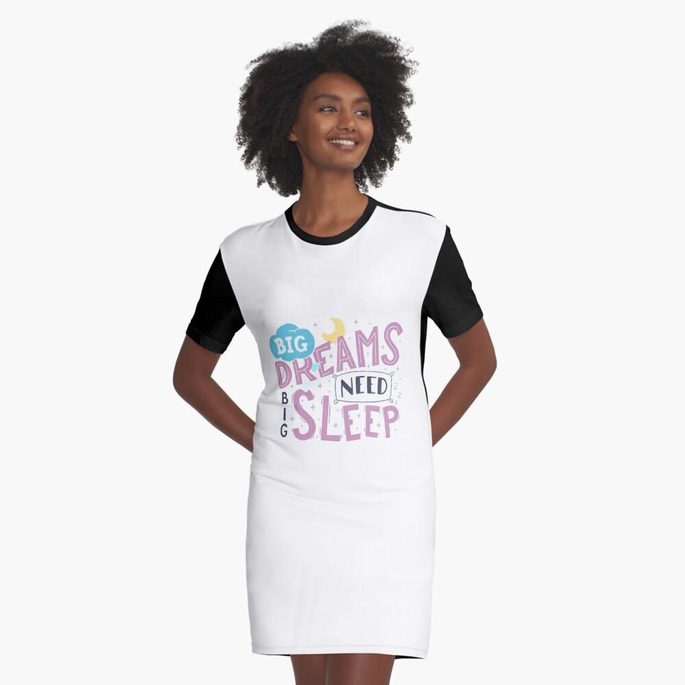 Big dreams need big sleep - Pink Graphic T-Shirt Dress Front