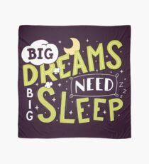 Big dreams need big sleep - Green Scarf