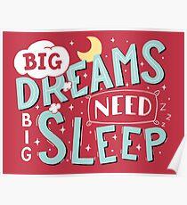 Big dreams need big sleep - Sky blue Poster