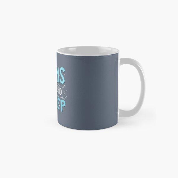 Big dreams need big sleep - Blue Classic Mug