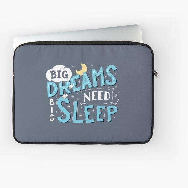 Big dreams need big sleep - Blue Laptop Sleeve