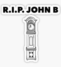 RIP John B - Grandfather Clock  Sticker