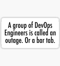 A group of DevOps Engineers is an outage Sticker
