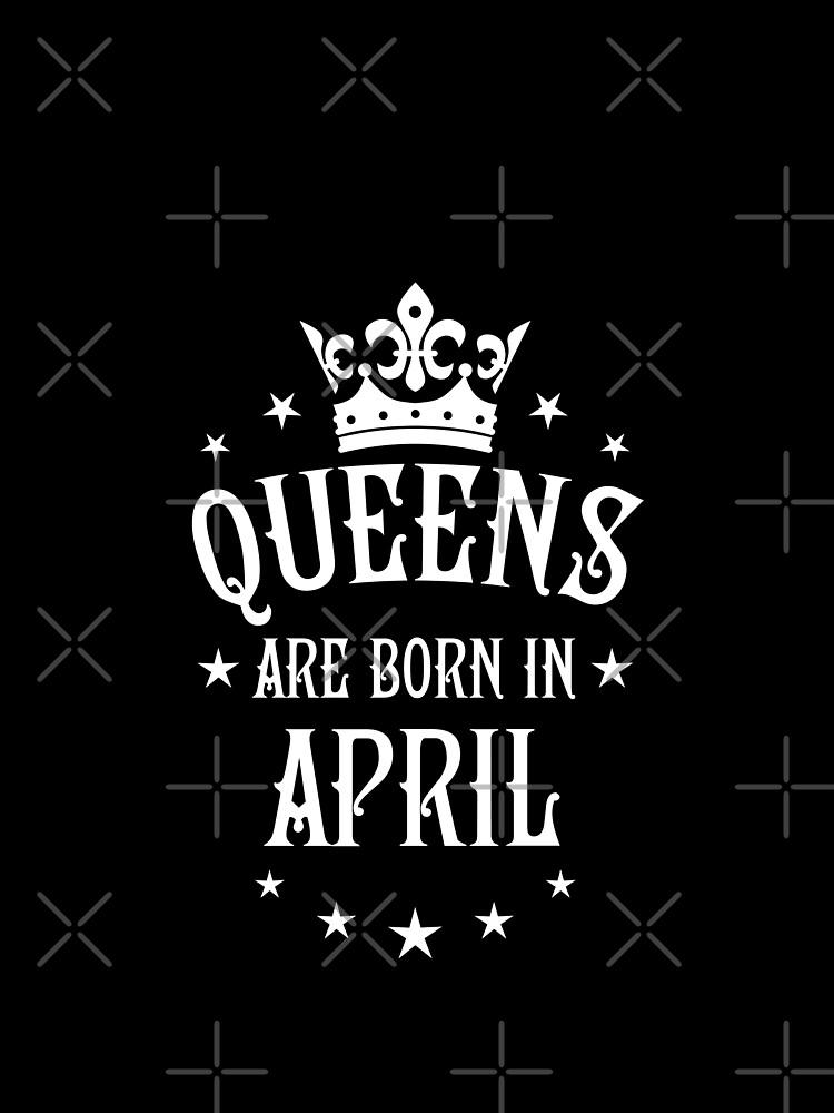 Queens Are Born In April Happy Birthday Queen Women S Chiffon Top