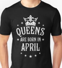 Queens are born in April Happy Birthday Queen Unisex T-Shirt