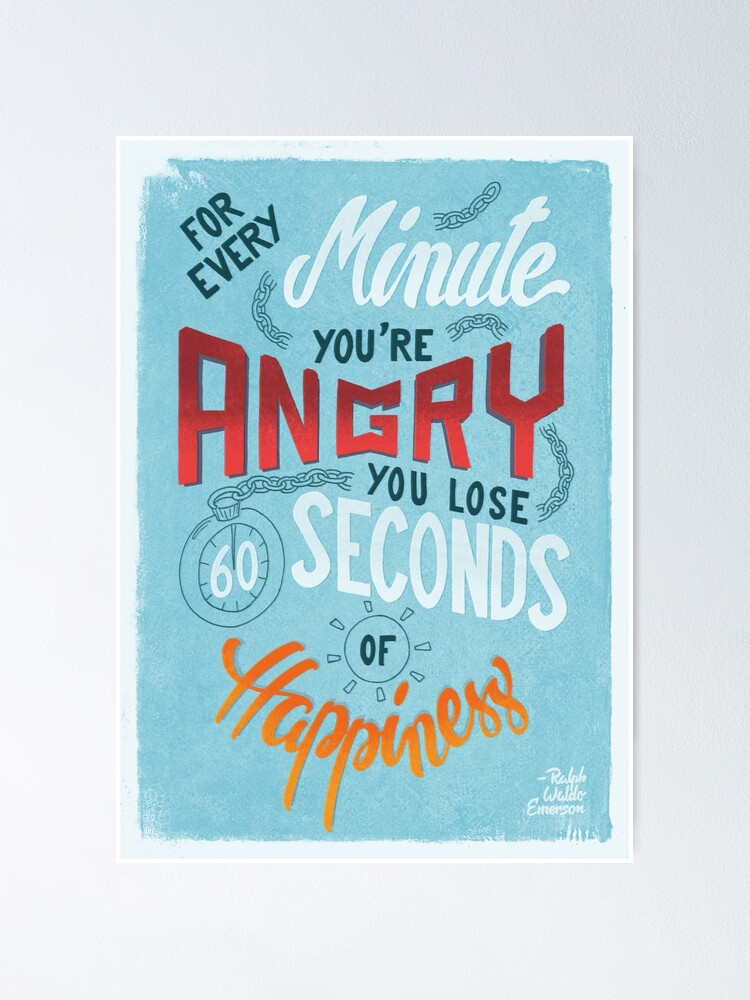 Alternate view of For every minute you're angry... Poster