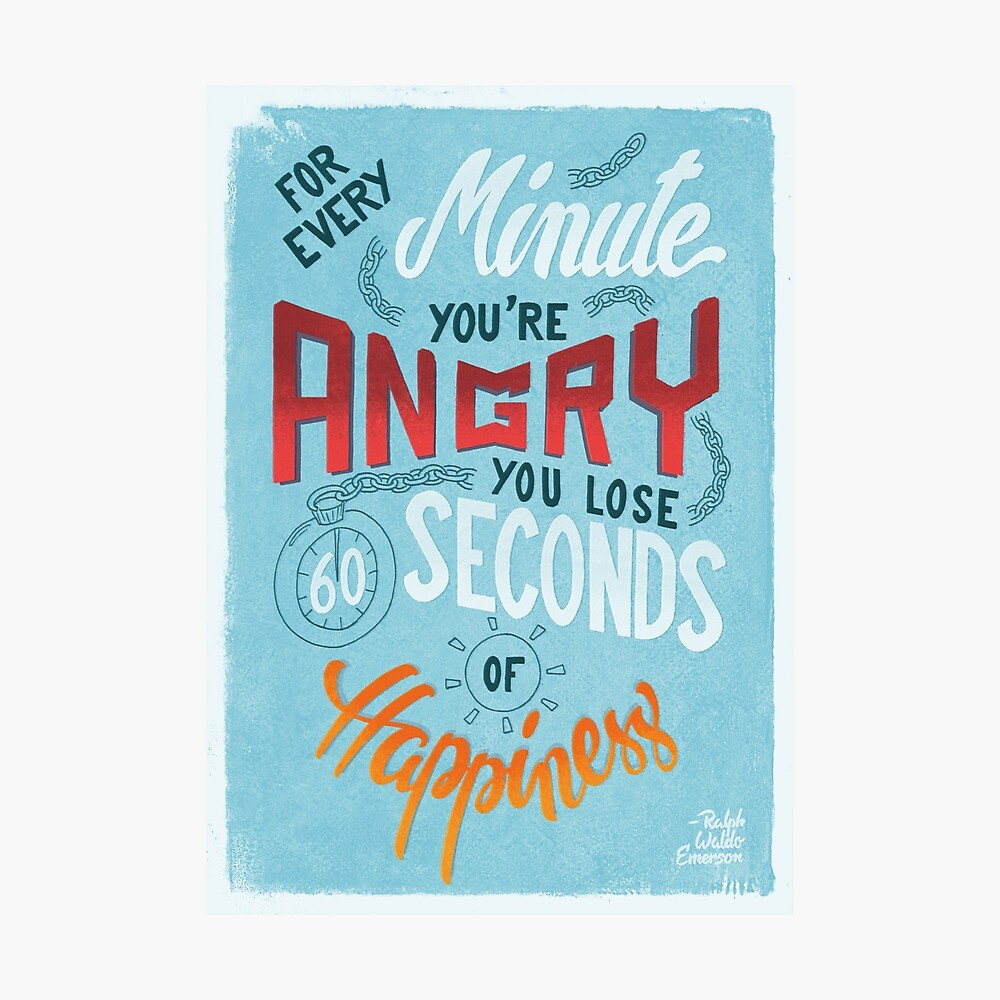 For every minute you're angry... Photographic Print