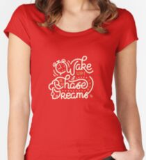 Wake up! Go chase your dreams! Women's Fitted Scoop T-Shirt