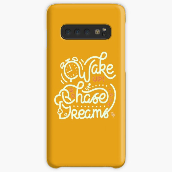 Wake up! Go chase your dreams! Samsung Galaxy Snap Case