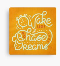 Wake up! Go chase your dreams! Canvas Print