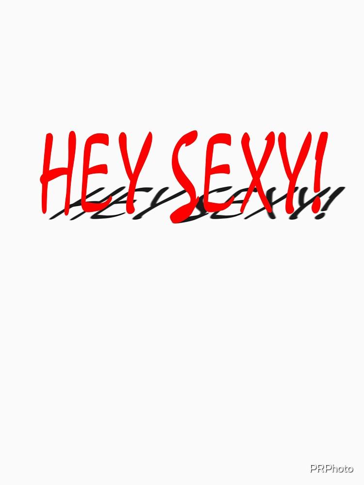 Hey Sexy! by PRPhoto