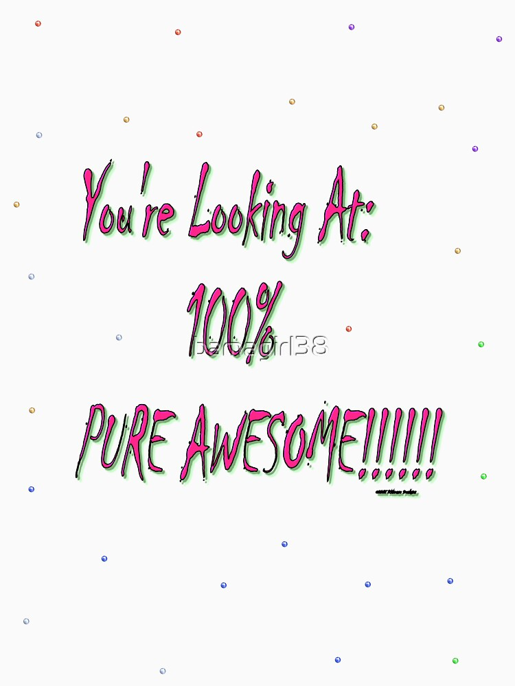100% PURE AWESOME!!!!!!!! by bamagirl38