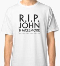 RIP John B Mclemore Classic T-Shirt
