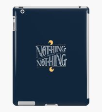 Nothing comes from nothing iPad Case/Skin