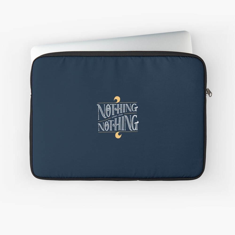 Nothing comes from nothing Laptop Sleeve