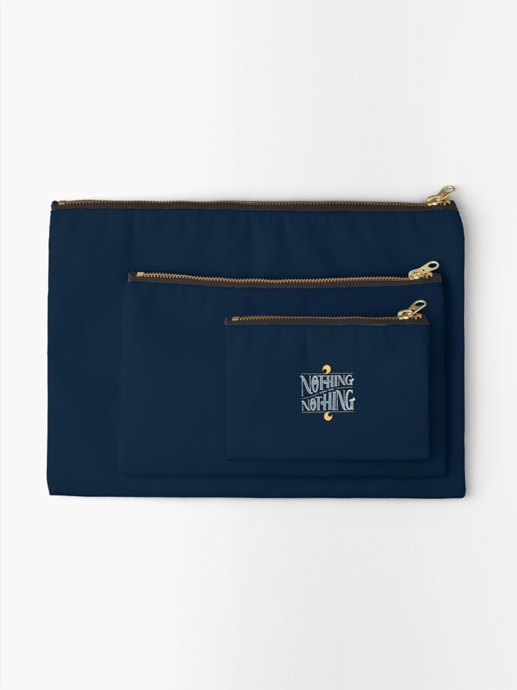 Alternate view of Nothing comes from nothing Zipper Pouch