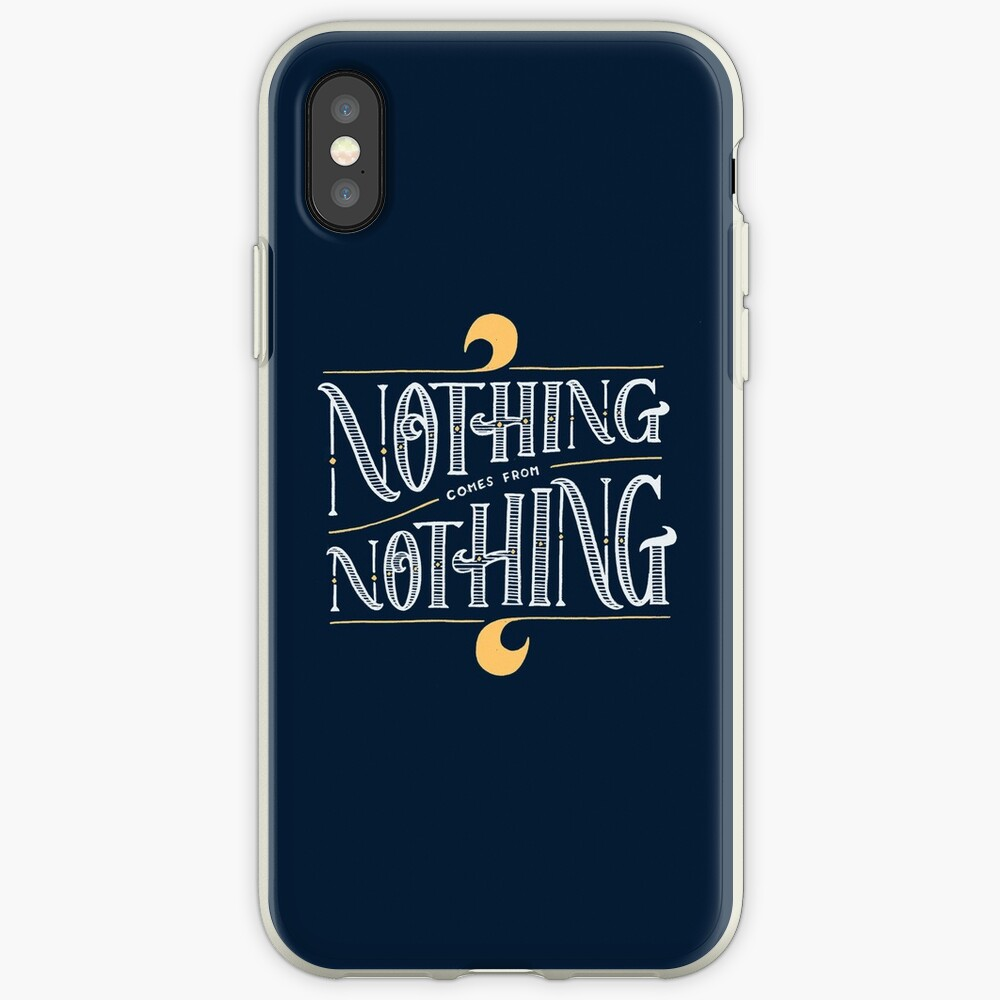 Nothing comes from nothing iPhone Cases & Covers