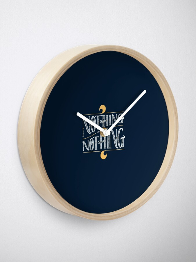 Alternate view of Nothing comes from nothing Clock