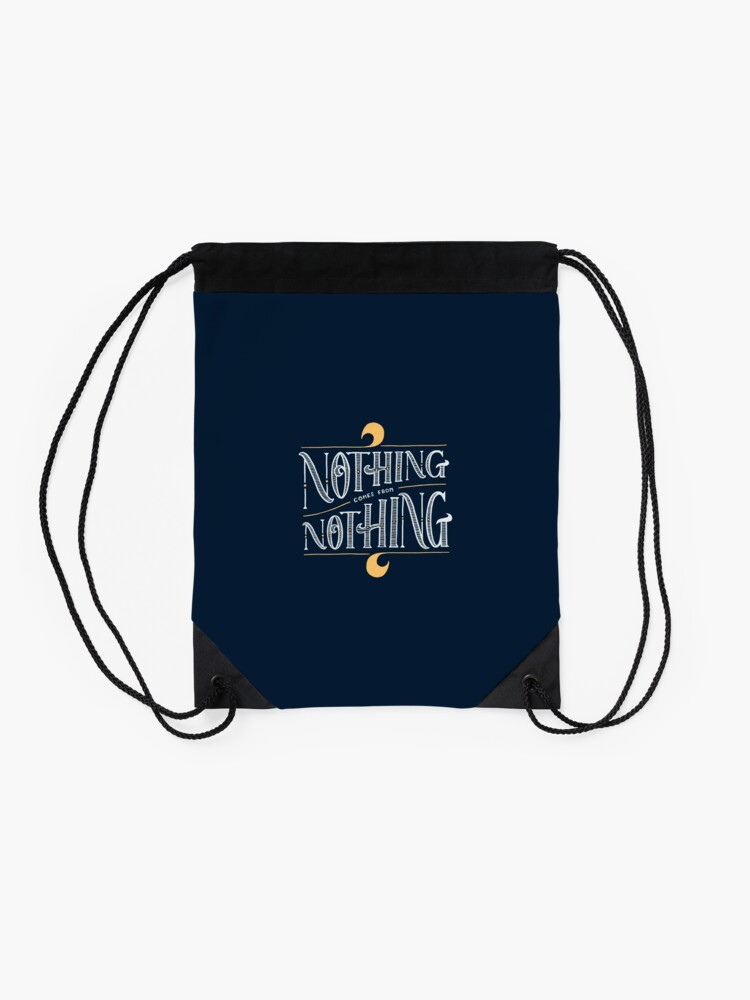 Alternate view of Nothing comes from nothing Drawstring Bag