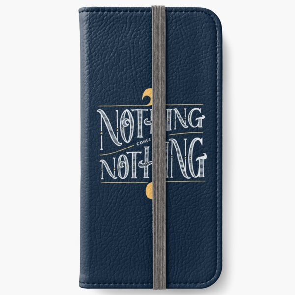 Nothing comes from nothing iPhone Wallet