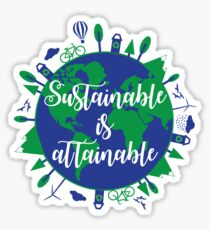 Sustainable is Attainable Sticker