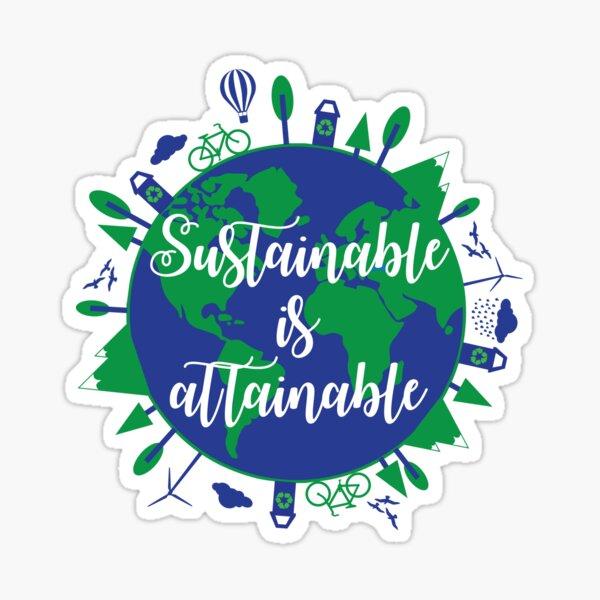 Sustainable is Attainable Sticker