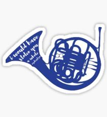 I Would Have Stolen You a Whole Orchestra (HIMYM) Sticker