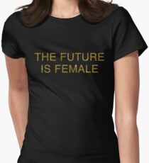 The future is Female | Feminism | Gold Womens Fitted T-Shirt