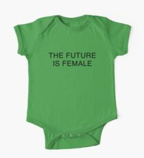The future is female   Feminism One Piece - Short Sleeve