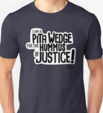 Pita Wedge For Hummus of Justice! Unisex T-Shirt