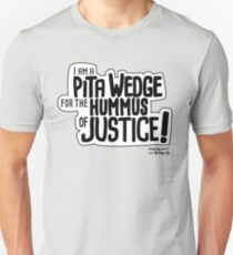 Pita Wedge For Hummus of Justice! T-Shirt