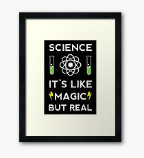 Science It's Like Magic But Real Black Framed Print