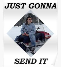 just gonna send it Poster