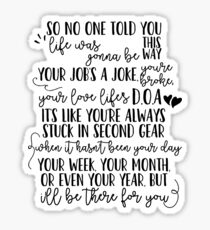 I'll Be There For You - Friends Theme Song Sticker