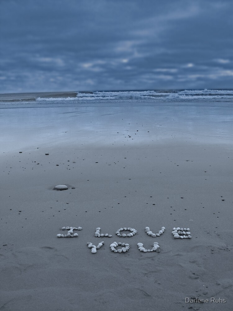 I Love You by Darlene Ruhs