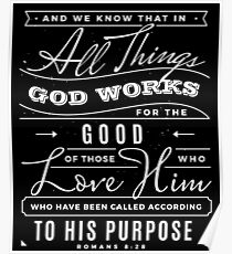 In All Things God Works For The Good - Christian Bible Verse Poster