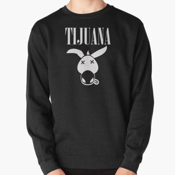 Funny Tijuana Pullover Sweatshirt