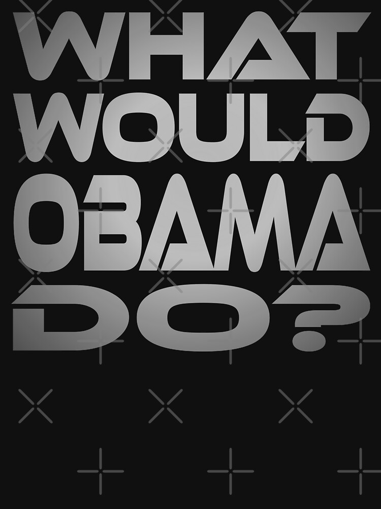What Would Obama Do? by carbonfibreme