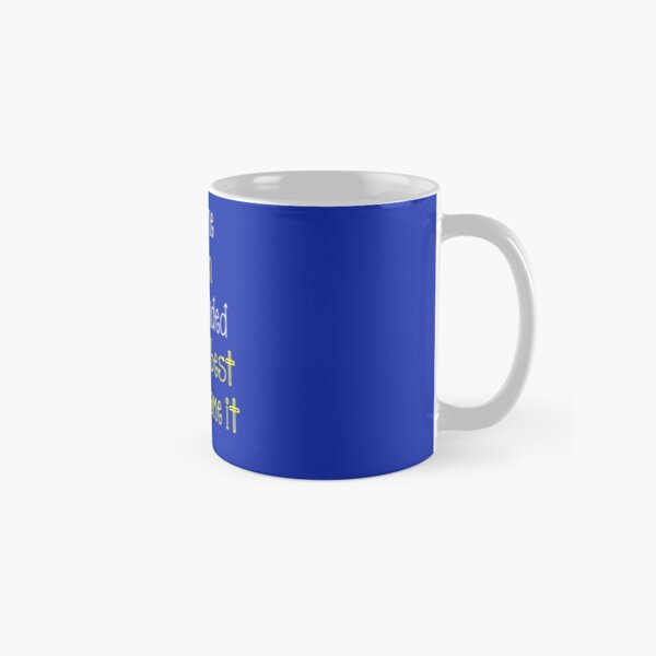 Everyone is Born Right Handed Only the best can overcome it! Classic Mug