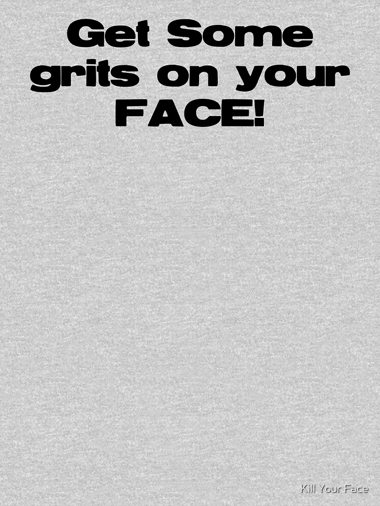 Grit Face by killyourface
