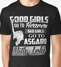 Good Girls Go To Heaven Bad Girls Go To Asgard Graphic T-Shirt