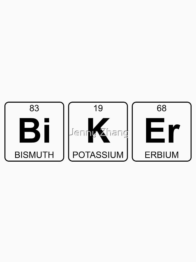 Bi K Er Biker Periodic Table Chemistry Unisex T Shirt By