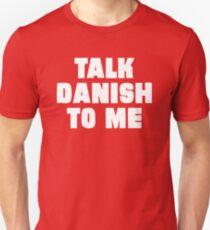Talk Danish to Me T-Shirt