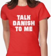 Talk Danish to Me Women's Fitted T-Shirt