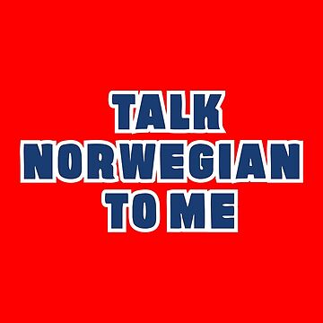 Talk Norwegian to Me by mpaev