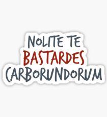 Nolite Te Bastardes Carborundorum Sticker