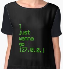 I Just Wanna Go 127.0.0.1 - Funny IP Address Localhost Computer Science Programming Coding Gift Women's Chiffon Top